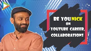 Be YouNick on YouTube Career, Collaborating with Rajkummar Rao, making money | Not So Serious