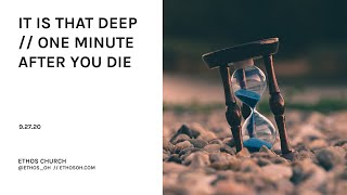 It Is That Deep // One Minute After You Die