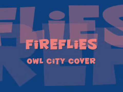 Fireflies (Owl City Cover)