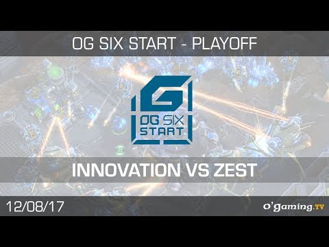 Innovation vs Zest - OG6START - Starcraft 2 - Playoffs - Demi-Finale 2