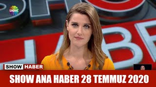 Show Ana Haber 28 Temmuz 2020