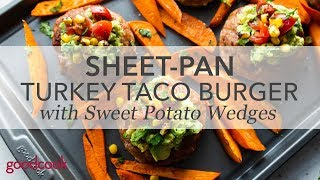 Sheet-Pan Turkey Taco Burgers with Sweet Potato Wedges