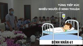 Bệnh nhân thứ 61 nhiễm Covid-19 tiếp xúc rất nhiều người ở Ninh Thuận