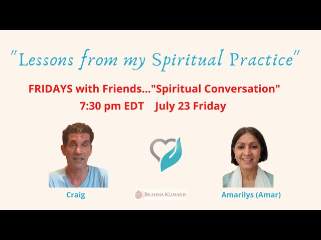 Fridays series: 'Lessons from my Spiritual Practice' with Craig and Amarilys (Amar)
