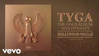 Tyga - Hollywood Niggaz (Audio)