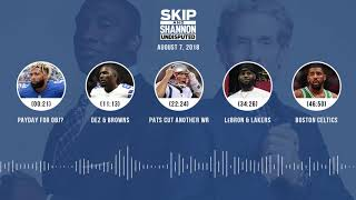 UNDISPUTED Audio Podcast (8.07.18) with Skip Bayless, Shannon Sharpe & Jenny Taft | UNDISPUTED