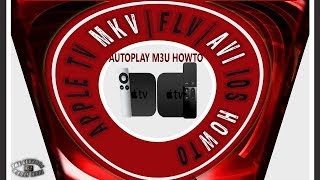 Apple TV 2/3/4 HowTo Watch M3U Autoplay MKV/AVI Video Links. Unlimited Shows W/ IOS App & NAS & 4G