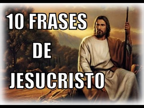 10 Frases De Jesucristo