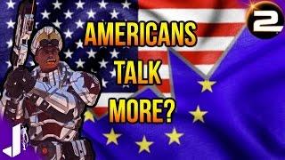 Americans talk more than Europeans? (Planetside 2)
