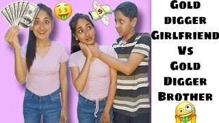 Gold Digger Girlfriend Vs Gold Digger Brother #funnyshorts #ytshorts #shorts