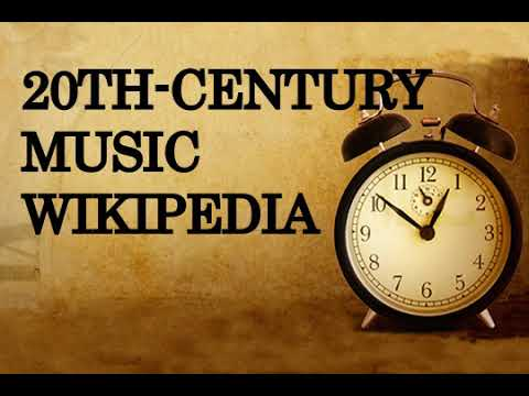 20th century music ,wikipedia