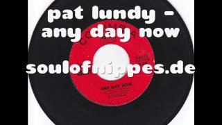PAT LUNDY - Any day now