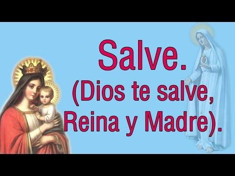 Salve - Dios te salve, Reina y Madre