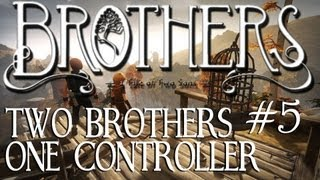 2 Brothers 1 Controller #5 - Brothers: A Tale of Two Sons Co-Op Let