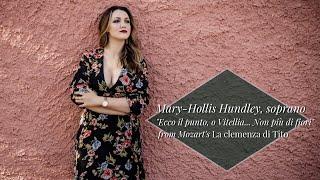 """""""Ecco il punto, o Vitellia... Non piu di fiori"""" Mary-Hollis Hundley, soprano"""