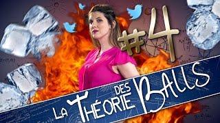 [EP4] - LA THÉORIE DES BALLS - Bombe de Balls