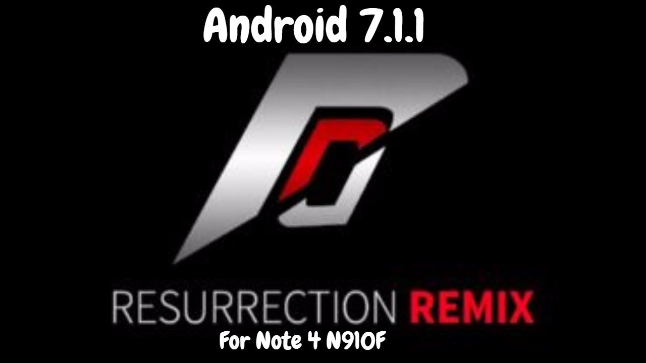 Resurrection Remix v5 8 2 Android Nougat 7 1 1 rom for Samsung Galaxy Note  4 N910F | #Note4Roms