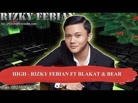 Free Download High   Rizky Febian Ft Blakat & Bear Karaoke Mp3 dan Mp4