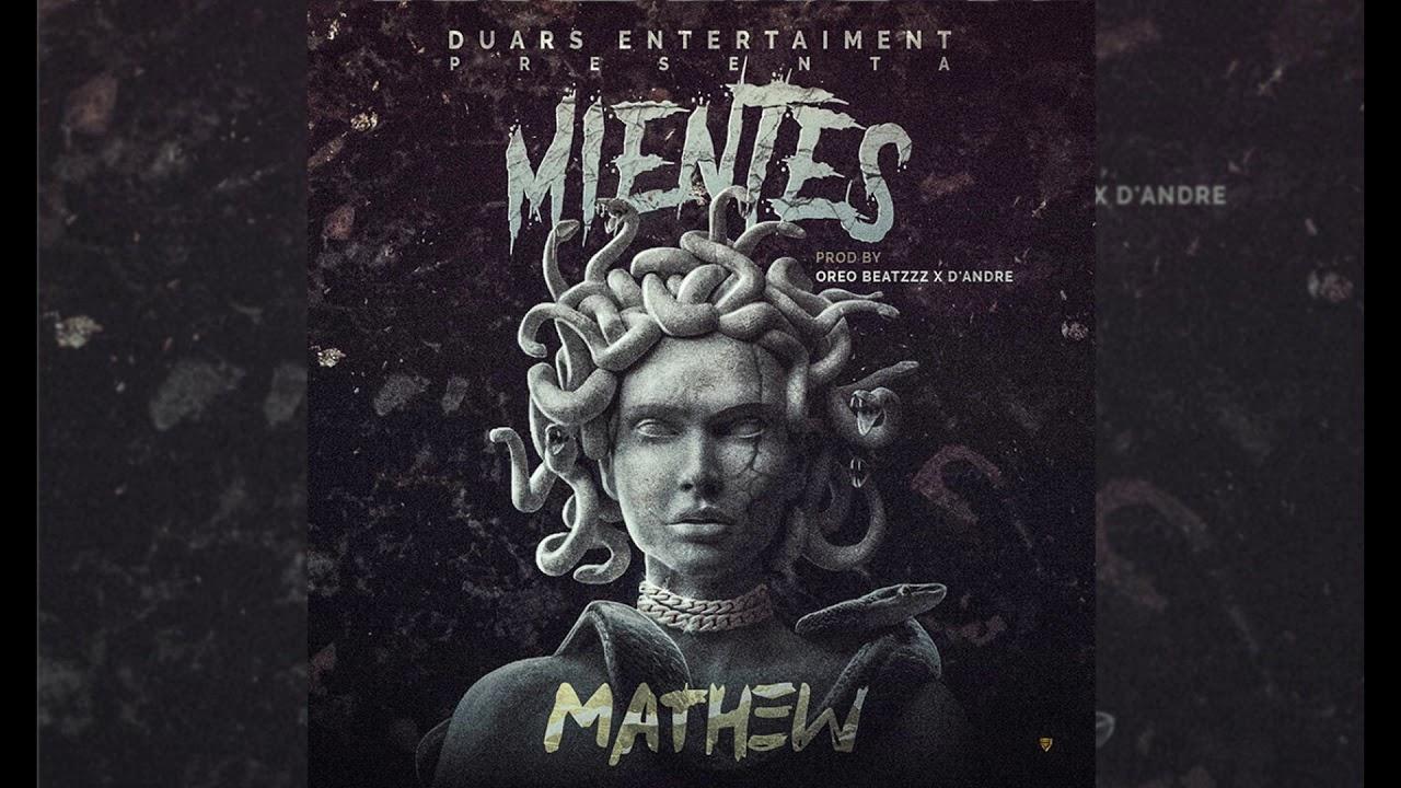 Mathew - Mientes (Audio Oficial)