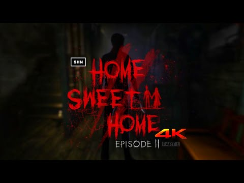 Home Sweet Home Episode 2 | Part 1 | 4K 60fps |Longplay Walkthrough Gameplay No Commentary