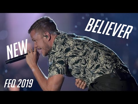 IMAGINE DRAGONS - BELIEVER (FULL NEW VERSION) ON FEQ 2019