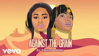 Bonj, DJ Zinhle - Against The Grain (Audio)