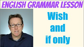 English grammar tutorial - Gramática inglesa: Wish and if only