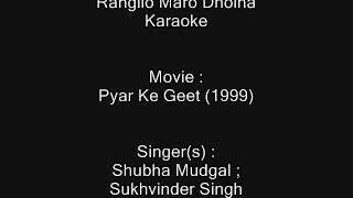 Rangilo Maro Dholna - Karaoke - Pyar Ke Geet (1999) - Subha Mudgal ; Sukhwinder Singh