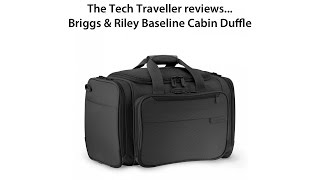TTT Luggage Review: Briggs & Riley Baseline Cabin Duffle (221-4)