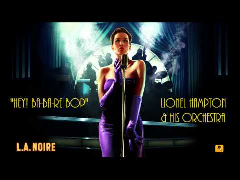 L.A. Noire: K.T.I. Radio - Hey! Ba-Ba-Re-Bop - Lionel Hampton & His Orchestra
