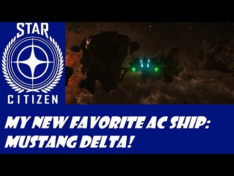 Star Citizen: Mustang Delta - My New Favorite AC Ship!