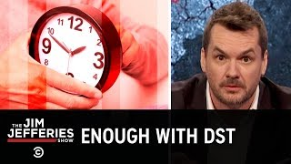 Daylight Saving Time Is Absolutely the Worst - The Jim Jefferies Show