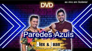 Paredes Azuis | ALEX & JUAN ( DVD 2021 Ao Vivo Em Goiânia )