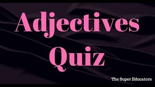 Adjectives Quiz - for kids