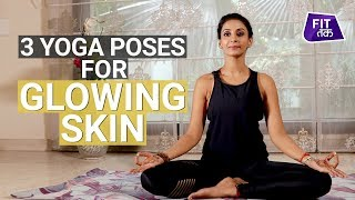 Easy Yoga For Glowing Skin   Fit Tak