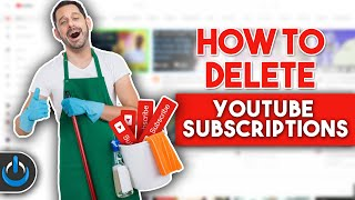 How to DELETE YouṪube Subscriptions QUICKLY!