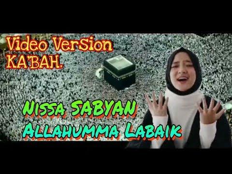 Nissa Sabyan ALLAHUMMA LABAIK MERINDING Versi Masjidil Haram KABAH SUBHANALLAH Lirik