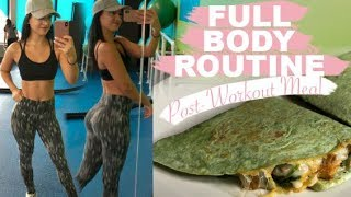 My Full Body Routine | Chicken Quesadilla Recipe!