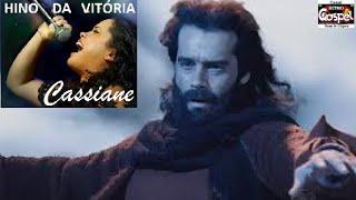 DA CASSIANE VITORIA BAIXAR HINO GRATIS