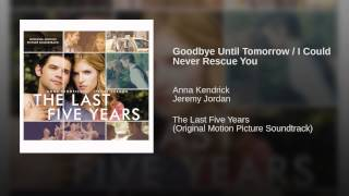 Goodbye Until Tomorrow / I Could Never Rescue You