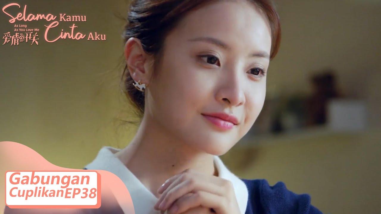 As Long As You Love Me (Selama Kamu Cinta Aku) | Gabungan Cuplikan EP38 | 爱情的开关 | WeTV 【INDO SUB】
