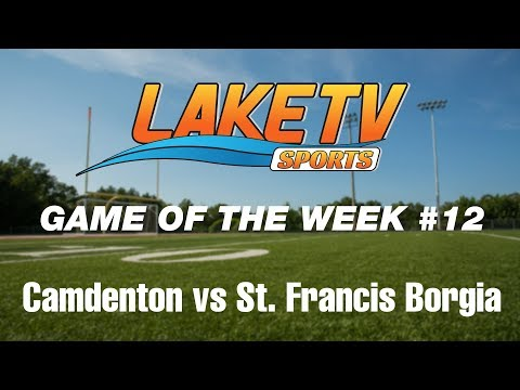 High School Football Game of the Week #12   Camdenton vs St. Francis Borgia