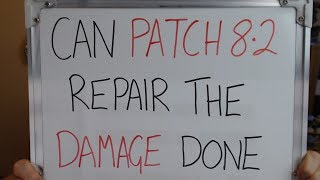 Can PATCH 8.2 Repair the Damage BFA has Done (Not Really, No) !!