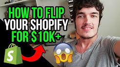 How YOU Can Sell Your Shopify Store For +$10,000 [FLIPPING TIPS!]