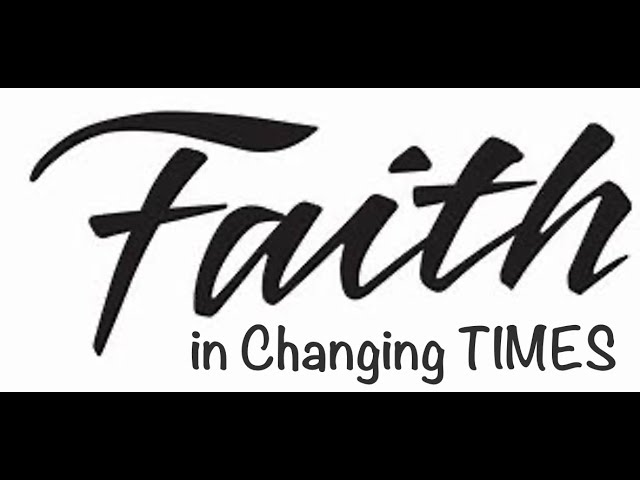 Faith in Changing Times
