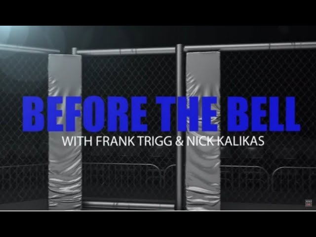 Before The Bell: UFC Fight Night 114 w/ Frank Trigg & Nick Kalikas