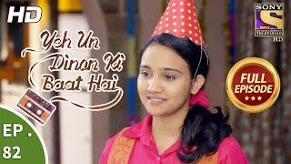 Yeh Un Dinon Ki Baat Hai -  Ep 82 - Full Episode - 27th December, 2017
