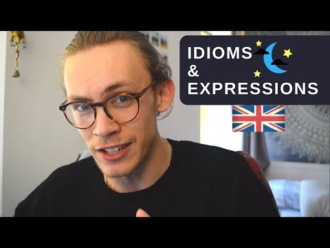 Everyday Idioms & Expressions Used in Britain