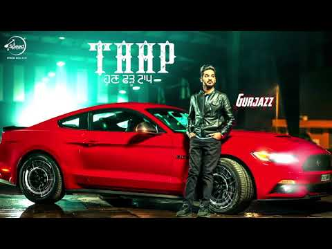 Taap(Audio Song)| Gurjazz|Sukhe Muzical Doctorz|Teji Sandhu|Latest Punjabi Song 2017|Speed Records