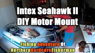 Intex Seahwak Ii Inflatable Boat Customization Upgrading The Diy Motor Mount & Wheels